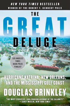 """Read """"The Great Deluge Hurricane Katrina, New Orleans, and the Mississippi Gulf Coast"""" by Douglas Brinkley available from Rakuten Kobo. In the span of five violent hours on August Hurricane Katrina destroyed major Gulf Coast cities and flattened . Hurricane Katrina New Orleans, Storm Surge, Way Of Life, History Books, Natural Disasters, Nonfiction Books, So Little Time, Mississippi, Coast"""
