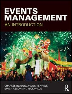 Events Management: An Introduction: Amazon.co.uk: Charles Bladen, James Kennell, Emma Abson, Nick Wilde: 9780415577427: Books