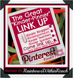 "The Great ""Kinder-Pinner"" LinkUP (via RainbowsWithinReach) Pinterest linkUP for kindergarten"