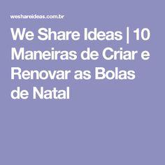 We Share Ideas | 10 Maneiras de Criar e Renovar as Bolas de Natal