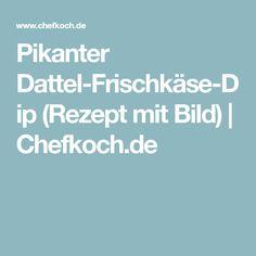 Pikanter Dattel-Frischkäse-Dip (Rezept mit Bild) | Chefkoch.de