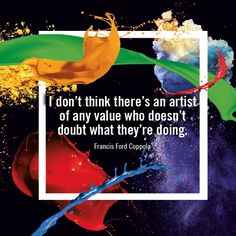 """[Inspiration from #GreatArt] """"I don't think there's an artist of any value who doesn't doubt what they're doing."""" - Francis Ford Coppola #mygreatart #artlovers #artquotes #inspiration #artquoteoftheday"""