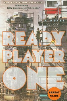 Ready Player One by Ernest Cline   35 Books You Need To Read In Your Twenties