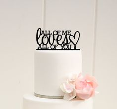 Custom Wedding Cake Topper All of Me Loves by ThePinkOwlDesigns