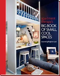 Leading us through entrances, living rooms, kitchens and dining rooms, bedrooms, home offices, and kids' rooms, Apartment Therapy's Big Book of Small, Cool Spaces is brimming with ingenious tips and ideas