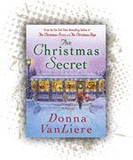 The Christmas Secret by Donna VanLiere http://donnavanliere.com/books.html