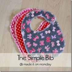 The Simple Bib from madeitonmonday.com is almost too easy, but cute!