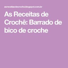 As Receitas de Crochê: Barrado de bico de croche