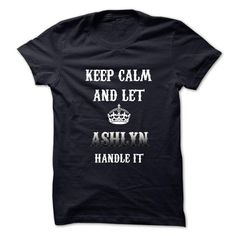 Keep Calm And Let ASHLYN Handle It.Hot Tshirt! - #cute tshirt #hoodie design. CHEAP PRICE => https://www.sunfrog.com/No-Category/Keep-Calm-And-Let-ASHLYN-Handle-ItHot-Tshirt.html?68278