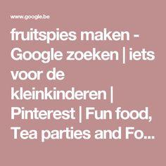 fruitspies maken - Google zoeken | iets voor de kleinkinderen | Pinterest | Fun food, Tea parties and Food