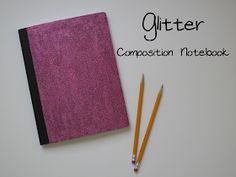 A Girl In Paradise: Glitter Composition Notebooks {a tutorial}