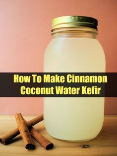 """Coconut Water Kefir """" A Powerful a probiotic-rich beverage for healing.Potent for healing the gut, improve immune function and prevent cancer. Here is how to make it!"""