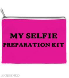 MY SELFIE PREPERATION KIT #Skreened