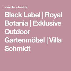 Black Label | Royal Botania | Exklusive Outdoor Gartenmöbel | Villa Schmidt