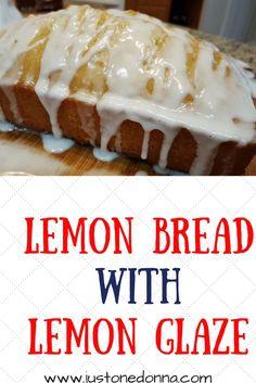 Make this yummy lemon bread with lemon glaze for a sweet, lemony treat.