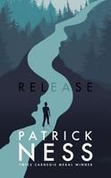 Release | Patrick Ness | May 2017