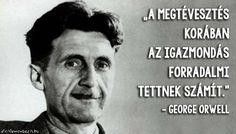 George Orwell, Qoutes, Funny Quotes, Life Quotes, Picture Quotes, Karma, Sentences, Einstein, Texts