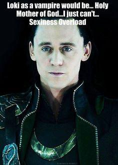 Loki as a vampire... Well, Tom as a vampire was sooooo...