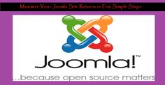 Maximize Your Joomla Site Returns in Five Simple Steps
