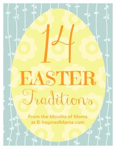 How do you celebrate Easter with your family and kids? Here are 14 fun family Easter traditions from the mouths of moms