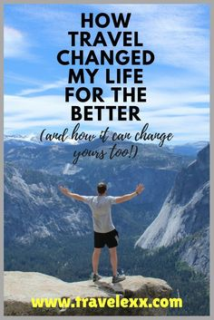 How Travel Changed My Life For The Better | Travel Inspiration | Travel Tips | Travel Experiences | Adventure | Challenge | Culture | Food | Sustainability | Travel budgeting |