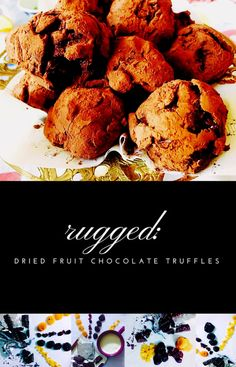 Rugged: dried fruit chocolate truffles Chocolate Truffles, Dried Fruit, Original Recipe, Tart, Muffin, Rainy Days, Breakfast, Desserts, Recipes