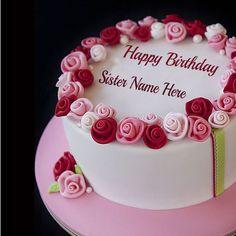 Whrite Name On Rose Birthady Cake For Free Create Happy With Debranda Online Birthday SisterFree Print H