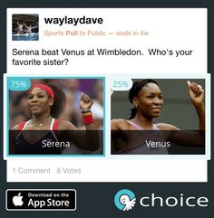 #Serena beat #Venus! Who's your favorite sister? Vote on #Choice Http://goo.gl/VQCdAS #Wimbledon