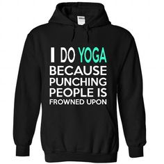 I Do yoga T-Shirt Hoodie Sweatshirts iaa. Check price ==► http://graphictshirts.xyz/?p=81951