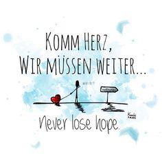 🎨 #komm ❤️ #herz #wir #müssen #weiter #irgendwo #im #nirgendwo #du #und #ich #you #and #me #neverlos - knochi_art