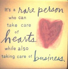 It's a rare person who can take care of hearts while also take care of business