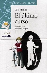 El último curso, Luis Matilla. Anaya. Teatro