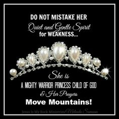 Do not mistake her quiet & gentle spirit for weakness.She is a mighty warrior Princess child of God & Her prayers move mountains! Bible Quotes, Bible Verses, Scriptures, Scripture Images, Prayer Verses, Father Quotes, Advice Quotes, Jesus Quotes, Prayers Of The Righteous