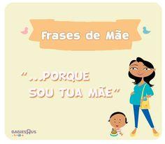 #FrasesdeMãe :)