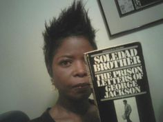 Soledad Brother: The Prison Letters of George Jackson (1970) Written by George Jackson ------------Ej Johnson