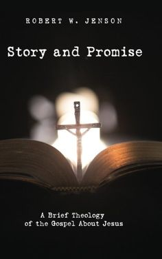 """Story and Promise: A Brief Theology of the Gospel About Jesus:   The respected American theologian Robert Jenson here, in brief compass, presents his uncluttered understanding of the Christian message in a form ideal for beginning students, laypeople, and clergy. Professor Jenson sees the heart of the gospel as """"the unconditional promise of the ultimate triumph of the love of Jesus of Nazareth"""" This gospel is based on the story of Jesus and is worked out in the lives of men and of nati..."""