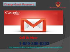Do you want to Change Gmail Password 1-850-366-6203?If you want to Change Gmail Password of your account then all you need to do is to is follow some easy which is provided by our experts who will make sure that you will change your Gmail password in one attempt. So, don't go here and there on the name of seek, just place a call at our toll-free number 1-850-366-6203.http://www.monktech.net/gmail-forgot-password-recovery.html