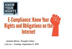 #ECompliance: Know Your Rights and Obligations on the #Internet | This webinar will focus on the Internet- based #compliance issues that cause businesses and Internet users concern regarding data privacy and security, taxes. http://www.onlinecompliancepanel.com/ecommerce/webinar/~Douglas_Cohen/~E-Compliance:_Know_Your_Rights_and_Obligations_on_the_Internet_/~product_id=500470LIVE?expDate=SOCIAL_AUG_8TH