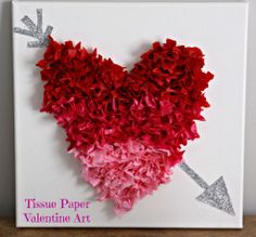 Tissue Paper Valentine Art - I would just have students scrunch paper into little balls. Great for fine motor!