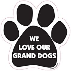 We Love Our Grand Dogs Paw Print Car Dog Magnets