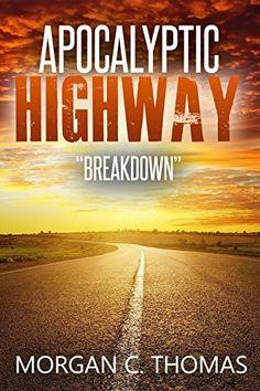 Apocalyptic Highway: Breakdown (Patriot Uprising Book 1), http://www.amazon.com/dp/B01LZIFXYD/ref=cm_sw_r_pi_awdm_x_0ZafybKP8KGM3