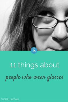 If you are a fellow four-eyed, check out these 11 things that people who don't wear glasses just don't get.