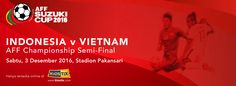 AFF SUZUKI CUP 2016: INDONESIA VS VIETNAM
