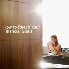 No matter what your financial goals are, following a few simple tips can help you reach them.