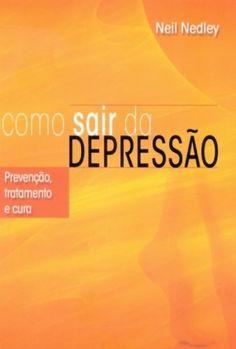 Dica de leitura: Como sair da depressão 1, Movie Posters, Book Publishing Companies, Go Outside, Money, Reading, Tips, Outfits