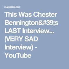 This Was Chester Bennington's LAST Interview... (VERY SAD Interview) - YouTube