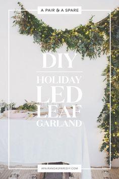 A Pair & A Spare | DIY Holiday LED Leaf Garland