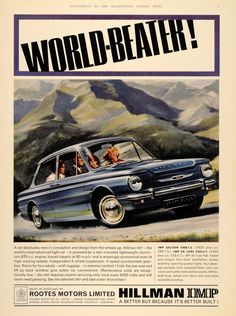 This is an original 1964 color print ad for the Hillman Imp automobile from the Hillman Motor Company, Ltd., a division of Rootes Motors Limited. CONDITION This year old Item is rated Near Mint / Bmw Classic Cars, Classic Mercedes, Vintage Advertisements, Vintage Ads, Automobile, Classic Motors, Car Posters, Car Advertising, Retro Cars