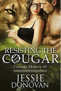 Resisting the Cougar (A BBW / Feline-shifter Paranormal Romance) (Cascade Shifters Book 3)
