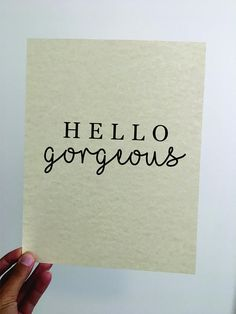 Hello Gorgeous/ Hola Bonita/ Salut Beaute/ Ciao Bella/  Home
